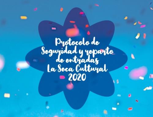 PROTOCOLO DE SEGURIDAD Y REPARTO DE ENTRADAS PARA ACTIVIDADES DEL PROGRAMA «LA SECA CULTURAL 2020»